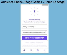 Attendee's Mobile Device Lights Up When You Are Selected At Random To Play Stage Games...